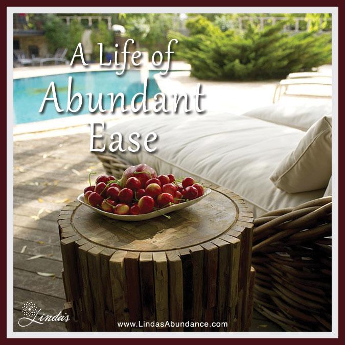 A Life of Abundant Ease!